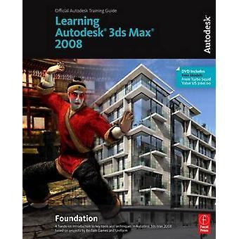 Lärande Autodesk Max 3ds 2008 Foundation av Autodesk - 9780240809274