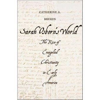 Sarah Osborn's World - The Rise of Evangelical Christianity in Early A