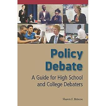 Politische Debatte - ein Leitfaden für High School und College Diskutanten von Shawn