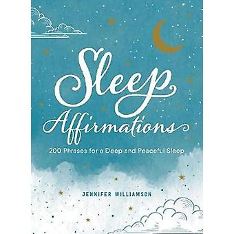 Sleep Affirmations - 200 Phrases for a Deep and Peaceful Sleep by Jenn
