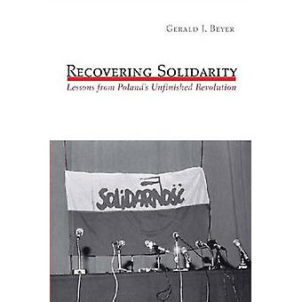 Recovering  -Solidarity - - Lessons from Poland's Unfinished Revolution