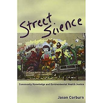 Street Science: Community Knowledge and Environmental Health Justice (Urban and Industrial Environments Series)