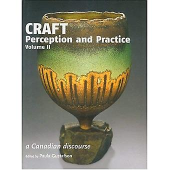 Craft Perception and Practice: A Canadian Discourse, Volume 12