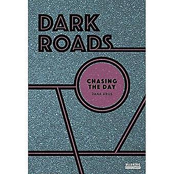 Chasing the Day (Dark Roads)