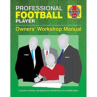 Professional Football Player� Manual: A Guide to Owning, Managing and Maintaining a Top Football Player