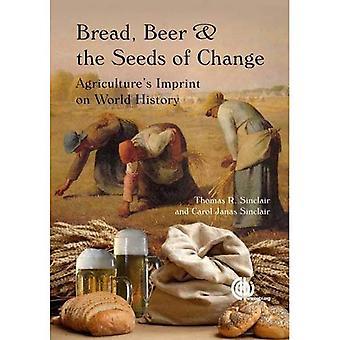 Pain, la bière et les graines du changement: Agricultures mentions légales sur l'histoire du monde