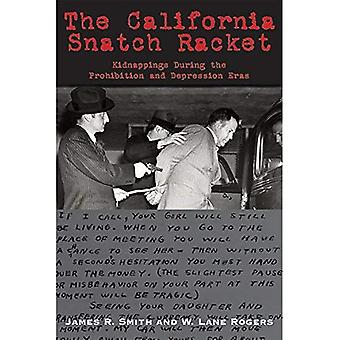 California Snatch Racket: Kidnappings During the Prohibition and Depression Eras