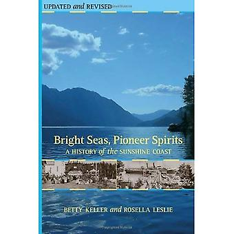 Bright Seas, Pioneer Spirits: A History of the Sunshine Coast