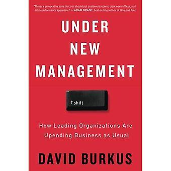 Sous la nouvelle gestion: Comment des organisations de premier plan sont basculant Business comme d'habitude