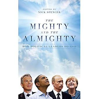The Mighty And The Almighty: How Political Leaders Do God
