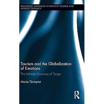 Tourismus und die Globalisierung der Emotionen die intime Wirtschaft der Tango von Trnqvist & Maria