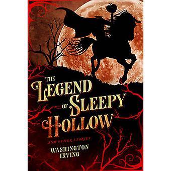 Die Legende von Sleepy Hollow und andere Geschichten von Washington Irving -
