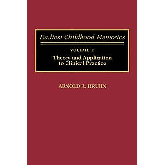 Earliest Childhood Memories Volume 1 Theory and Application to Clinical Practice by Bruhn & Arnold R.