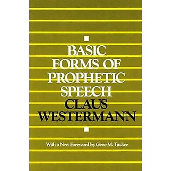 Basic Forms of Prophetic Speech by Westermann & Claus