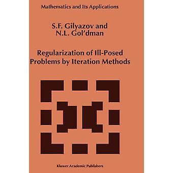 Regularization av IllPosed problemer ved gjentakelse metoder av Gilyazov & SF