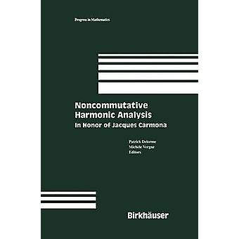 Noncommutative Harmonic Analysis  In Honor of Jacques Carmona by Delorme & Patrick