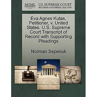 Eva Agnes Kutas Petitioner v. United States. U.S. Supreme Court Transcript of Record with Supporting Pleadings by Sepenuk & Norman