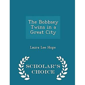 The Bobbsey Twins in a Great City  Scholars Choice Edition by Hope & Laura Lee