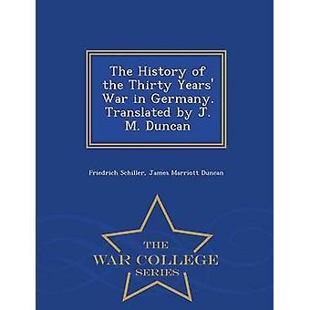 La storia della guerra dei trent'anni in Germania. Tradotto da J. M. Duncan War College serie di Schiller & Friedrich