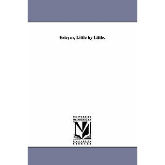 Eric or Little by Little. by Farrar & Frederic William