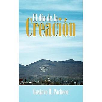El Dia de La Creacion by Pacheco & Gustavo H.