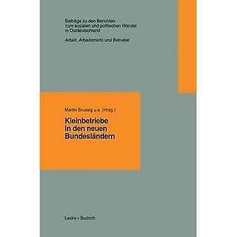 Kleinbetriebe in den neuen Bundeslndern by Brussig & Martin u.a.