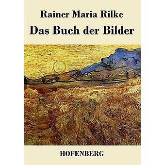 Das Buch der Bilder by Rilke & Rainer Maria