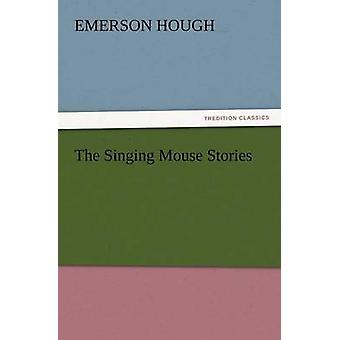 The Singing Mouse Stories by Hough & Emerson