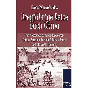 Dreyjhrige Reise Nach China durch Ysbrants Ides & Evert