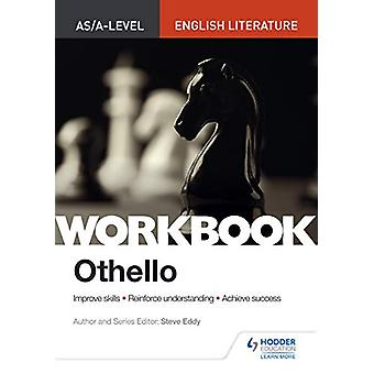 AS/A-level English Literature Workbook - Othello by Steve Eddy - 97815