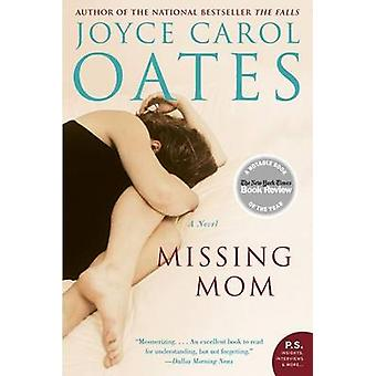 Missing Mom by Joyce Carol Oates - 9780060816223 Book
