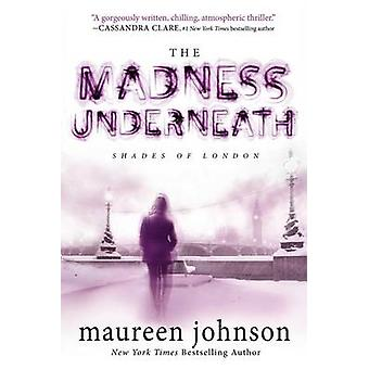 The Madness Underneath by Maureen Johnson - 9780142427545 Book