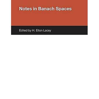 Notes in Banach Spaces by H. Elton Lacey - 9780292741256 Book