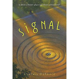 Signal by Cynthia C DeFelice - 9780312617769 Book