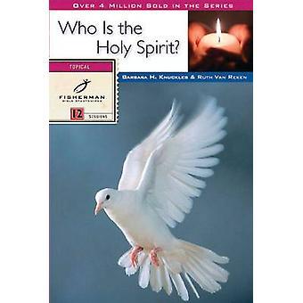 Who is the Holy Spirit? - 12 Studies by Barbara Knuckles - Ruth Van Re