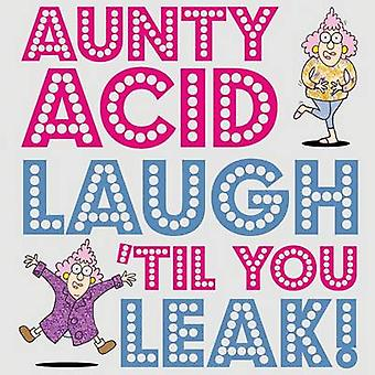 Aunty Acid Laugh 'Til You Leak! by Ged Backland - 9781423642480 Book