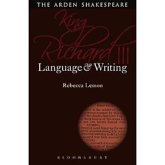 King Richard III - Language and Writing by Rebecca Lemon - 97814742533