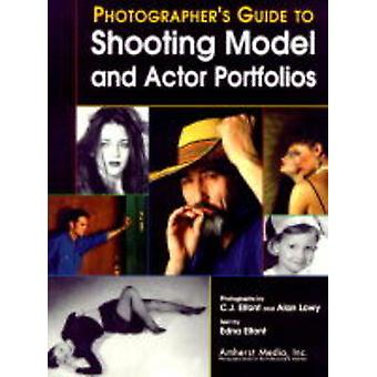 Photographer's Guide to Shooting Model and Actor Portfolios by Edna E