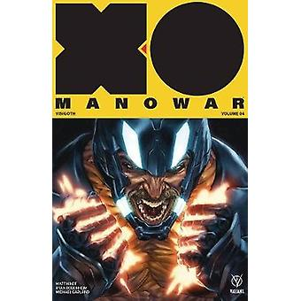 X-O Manowar (2017) Volume 4 - Visigoth by X-O Manowar (2017) Volume 4 -