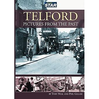 Telford Pictures from the Past by Toby Neal - 9781780915005 Book