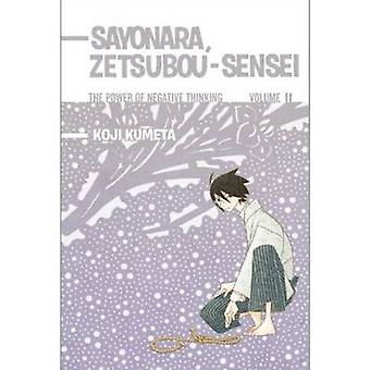 Sayonara - Zetsubou-Sensei 11 - The Power of Negative Thinking by Koji