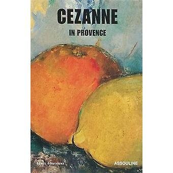 Cezanne in Provence by Denis Coutagne - 9782843236518 Book