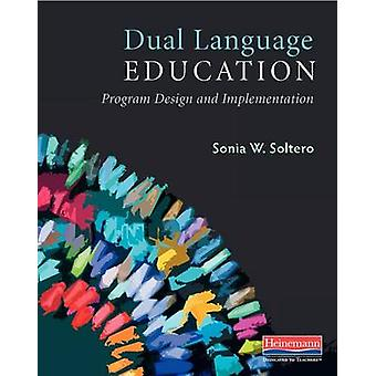 Dual Language Education - Program Design and Implementation by Sonia S