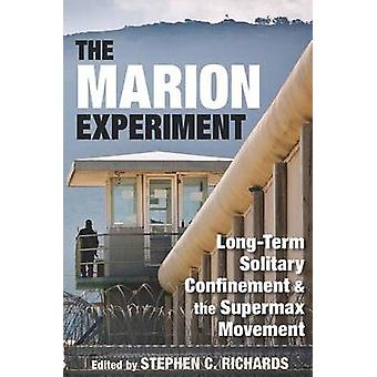 The Marion Experiment - Long-term Solitary Confinement and the Superma