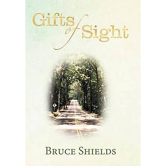 Gifts of Sight by Shields & Bruce