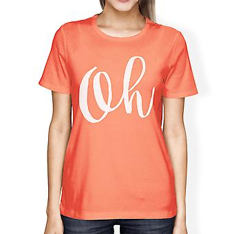 Oh Woman Peach Shirt Funny Short Sleeve Crew Neck T-shirts