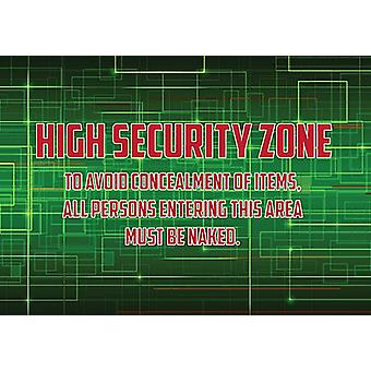 High Security Zone / Naked Metal Sign 200mm x 140mm (2f)