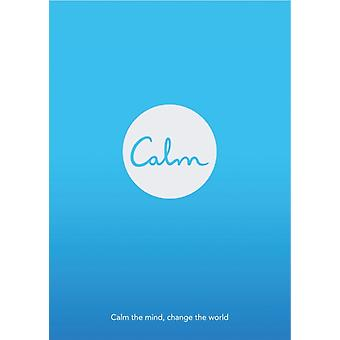 Calm: Calm the mind. Change the world (Paperback) by Smith Michael Acton