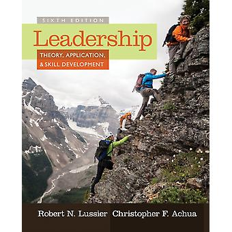 Leadership: Theory Application & Skill Development (Paperback) by Lussier Robert N. Achua Christopher