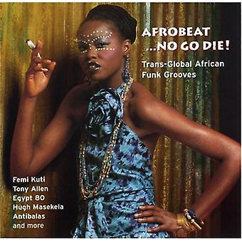 Afrobeat No Go Die-Trans Global - Afrobeat No Go Die-Trans Global [CD] USA import